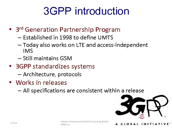 3 GPP introduction • 3 rd Generation Partnership Program – Established in 1998 to