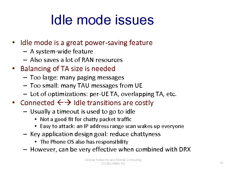 Idle mode issues • Idle mode is a great power-saving feature – A system-wide