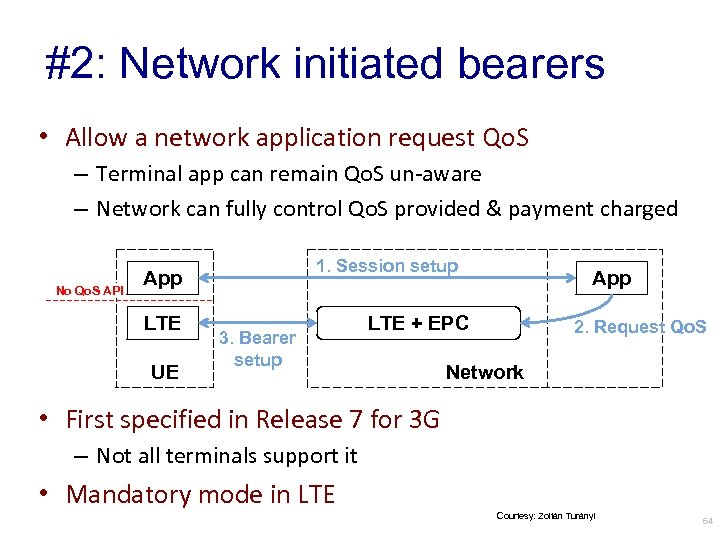 #2: Network initiated bearers • Allow a network application request Qo. S – Terminal