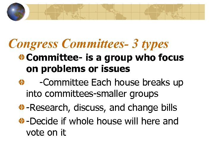 Congress Committees- 3 types Committee- is a group who focus on problems or