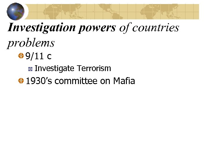 Investigation powers of countries problems 9/11 c Investigate Terrorism 1930's committee on Mafia