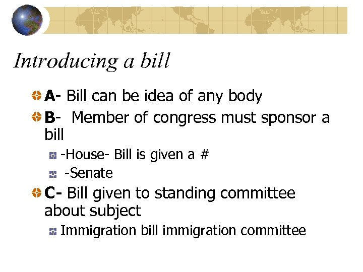 Introducing a bill A- Bill can be idea of any body B- Member of