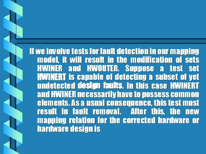 If we involve tests for fault detection in our mapping model, it will result