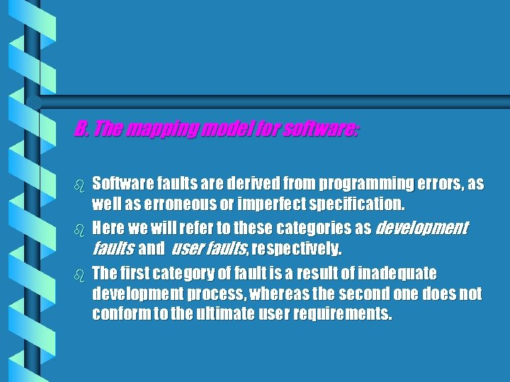 B. The mapping model for software: b b b Software faults are derived from