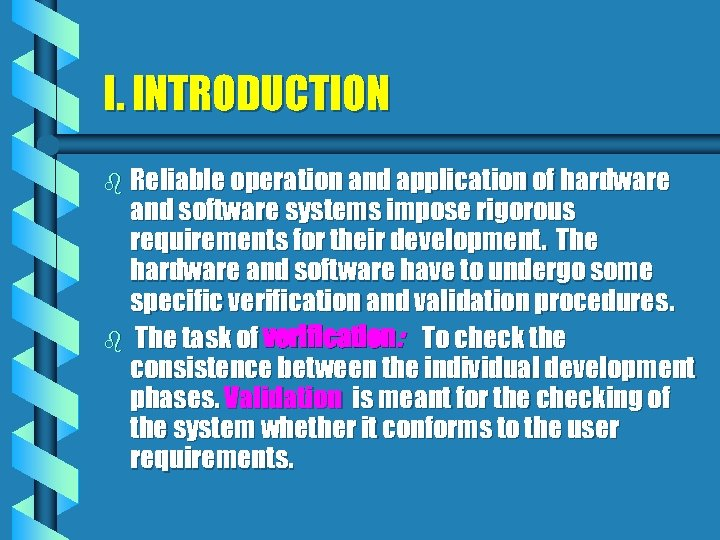 I. INTRODUCTION b Reliable operation and application of hardware and software systems impose rigorous