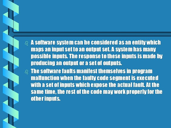 b b A software system can be considered as an entity which maps an