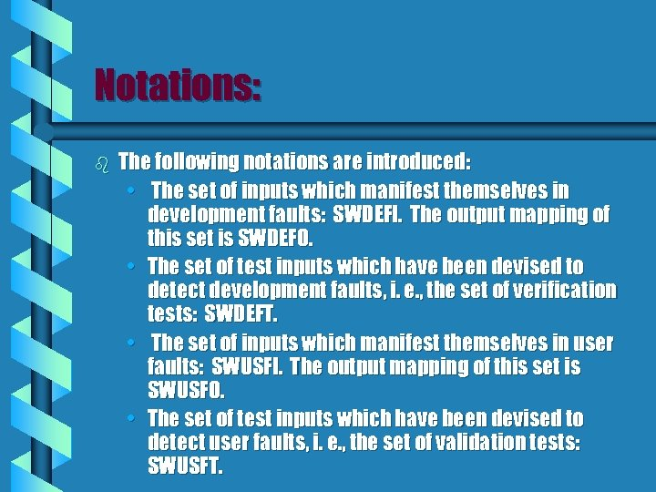 Notations: b The following notations are introduced: • The set of inputs which manifest