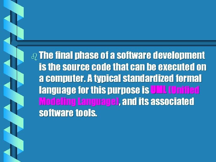b The final phase of a software development is the source code that can