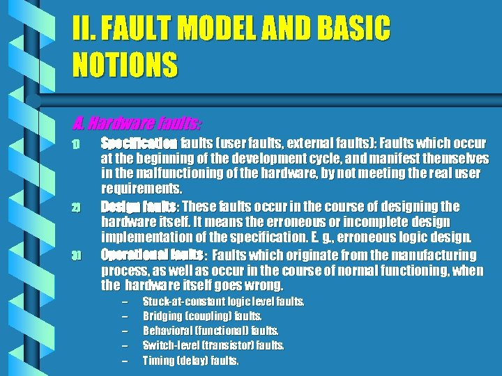 II. FAULT MODEL AND BASIC NOTIONS A. Hardware faults: 1) 2) 3) Specification faults