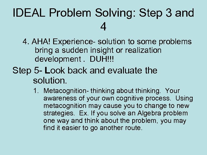 IDEAL Problem Solving: Step 3 and 4 4. AHA! Experience- solution to some problems