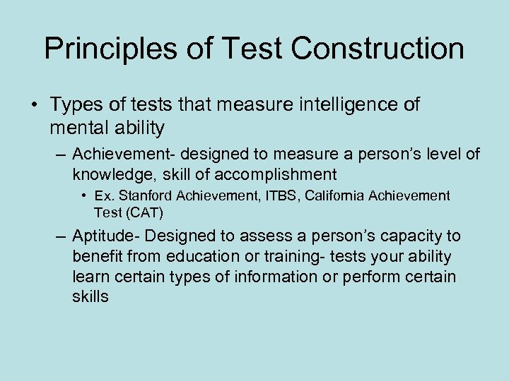 Principles of Test Construction • Types of tests that measure intelligence of mental ability
