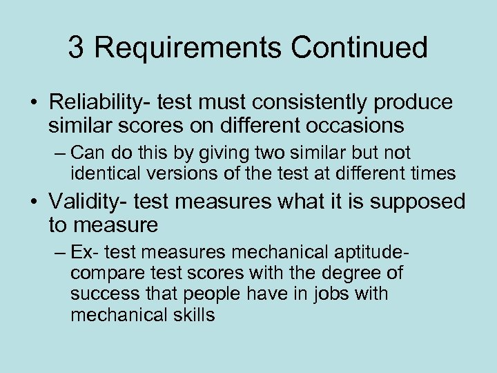 3 Requirements Continued • Reliability- test must consistently produce similar scores on different occasions
