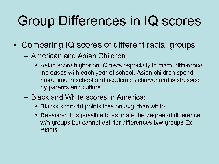 Group Differences in IQ scores • Comparing IQ scores of different racial groups –