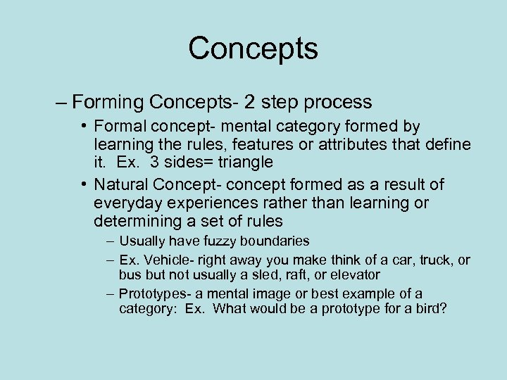 Concepts – Forming Concepts- 2 step process • Formal concept- mental category formed by