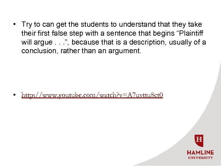 • Try to can get the students to understand that they take their