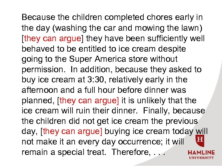Because the children completed chores early in the day (washing the car and mowing