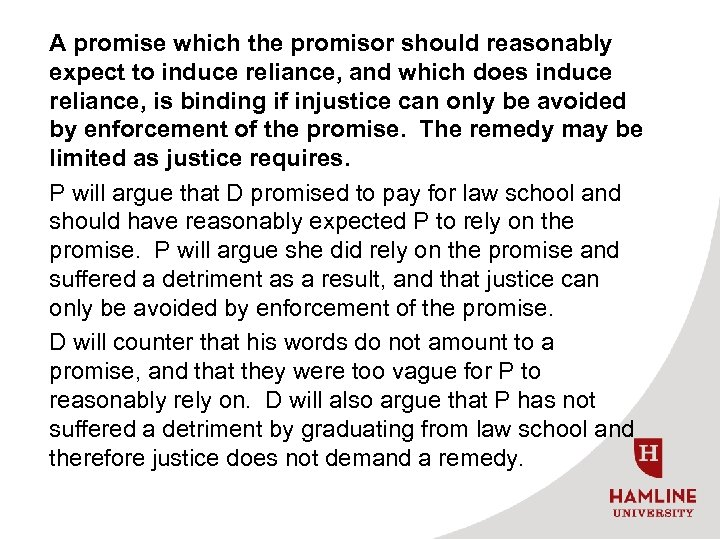 A promise which the promisor should reasonably expect to induce reliance, and which does