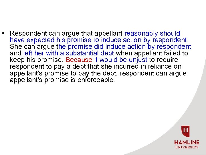 • Respondent can argue that appellant reasonably should have expected his promise to