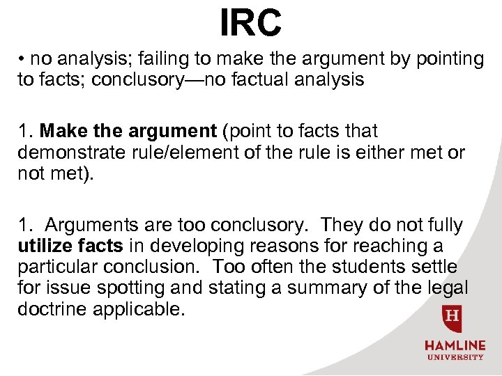IRC • no analysis; failing to make the argument by pointing to facts; conclusory—no
