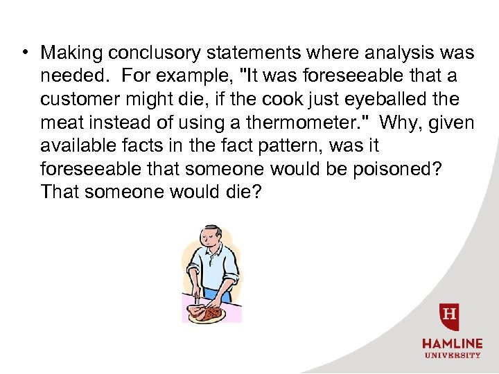 • Making conclusory statements where analysis was needed. For example,