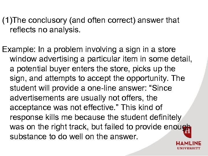 (1)The conclusory (and often correct) answer that reflects no analysis. Example: In a problem