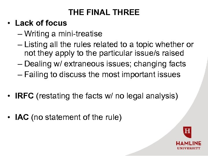 THE FINAL THREE • Lack of focus – Writing a mini-treatise – Listing all