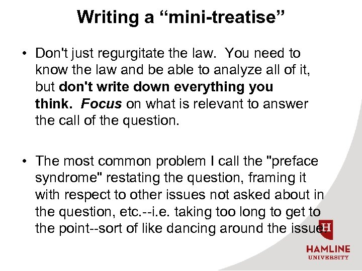 """Writing a """"mini-treatise"""" • Don't just regurgitate the law. You need to know the"""