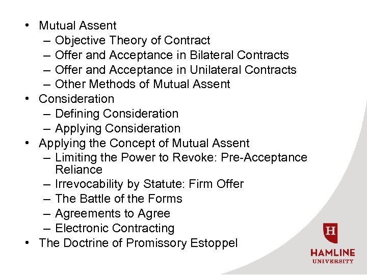• Mutual Assent – Objective Theory of Contract – Offer and Acceptance in