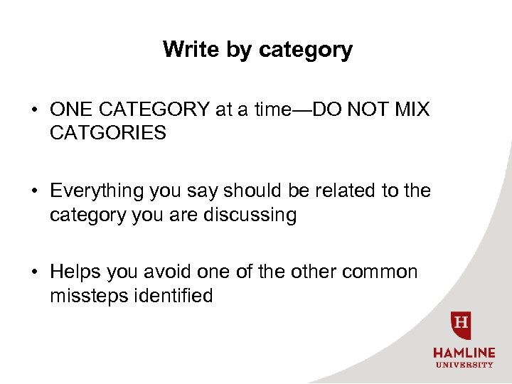 Write by category • ONE CATEGORY at a time—DO NOT MIX CATGORIES • Everything