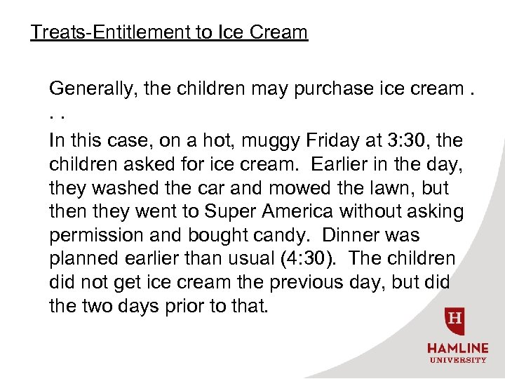 Treats-Entitlement to Ice Cream Generally, the children may purchase ice cream. . . In