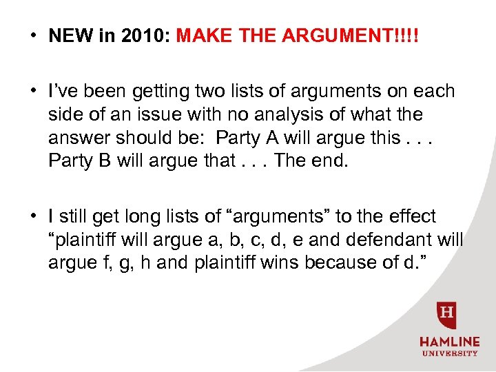 • NEW in 2010: MAKE THE ARGUMENT!!!! • I've been getting two lists