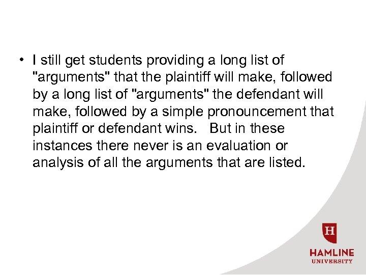 • I still get students providing a long list of