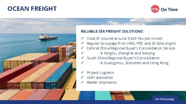 OCEAN FREIGHT RELIABLE SEA FREIGHT SOLUTIONS: ü ü ü Total SF volume around 9,