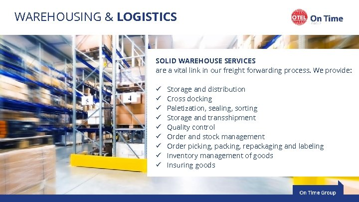 WAREHOUSING & LOGISTICS SOLID WAREHOUSE SERVICES are a vital link in our freight forwarding