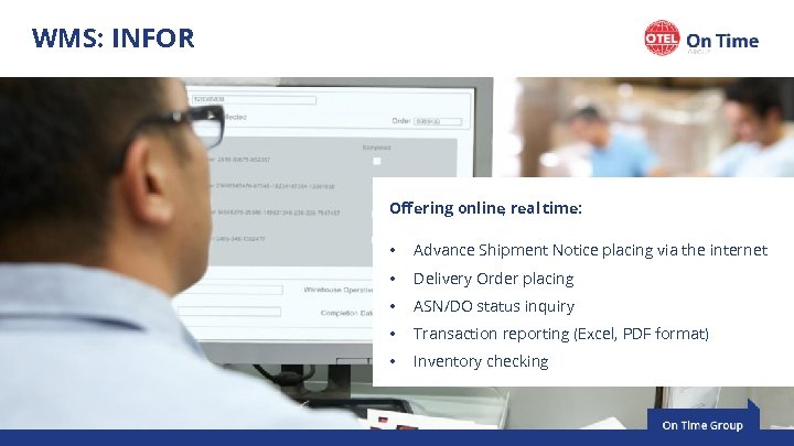 WMS: INFOR Offering online real time: , • Advance Shipment Notice placing via the