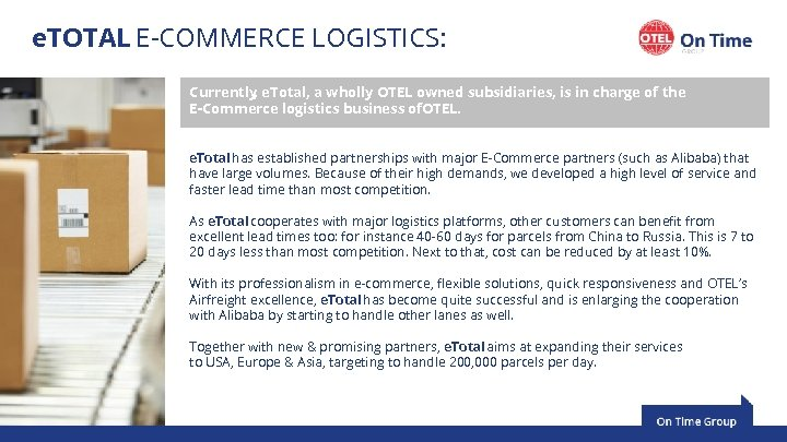 e. TOTAL E-COMMERCE LOGISTICS: Currently e. Total, a wholly OTEL owned subsidiaries, is in