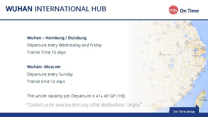 WUHAN INTERNATIONAL HUB Wuhan – Hamburg / Duisburg Departure every Wednesday and Friday Transit