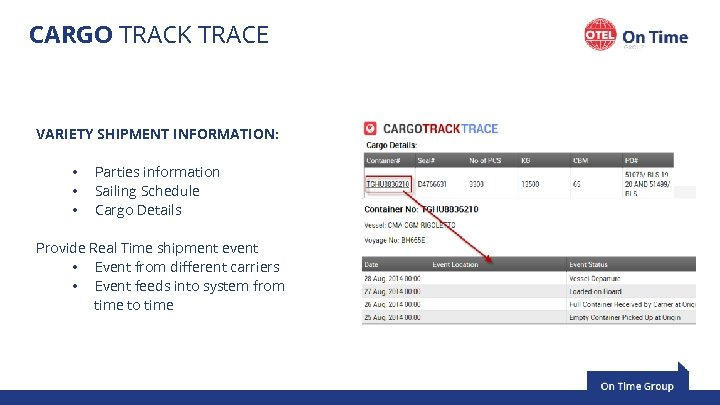 CARGO TRACK TRACE VARIETY SHIPMENT INFORMATION: • • • Parties information Sailing Schedule Cargo