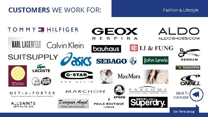 CUSTOMERS WE WORK FOR: Fashion & Lifestyle BACK TO OVERVIEW