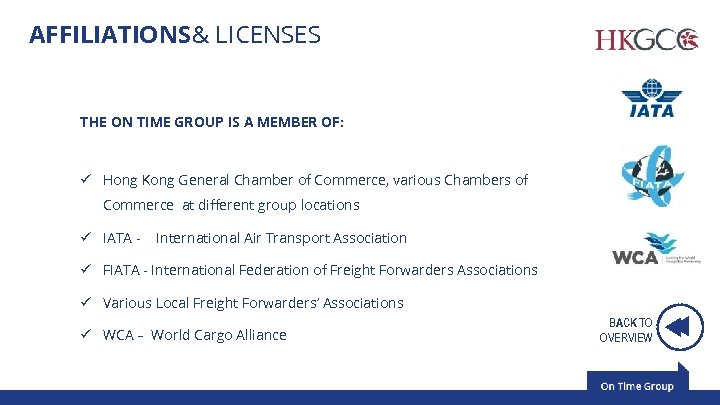 AFFILIATIONS& LICENSES THE ON TIME GROUP IS A MEMBER OF: ü Hong Kong General