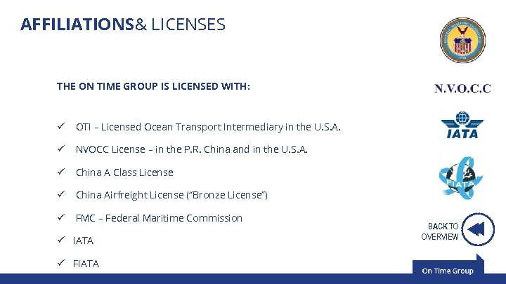 AFFILIATIONS& LICENSES THE ON TIME GROUP IS LICENSED WITH: ü OTI – Licensed Ocean