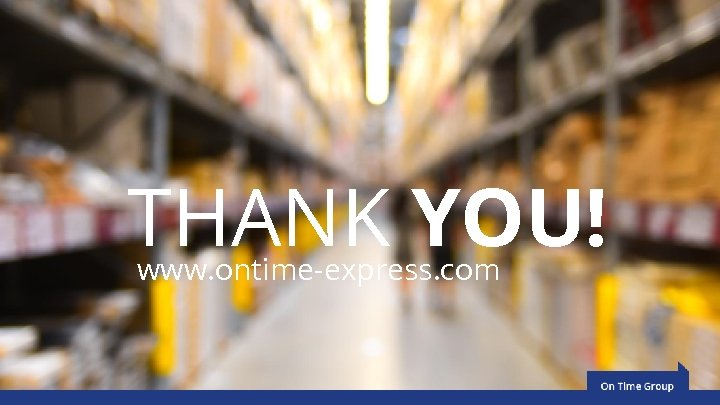 THANK YOU! www. ontime-express. com