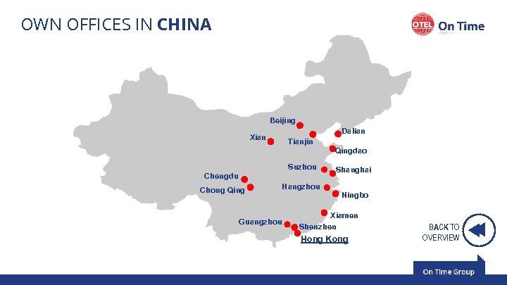 OWN OFFICES IN CHINA Beijing Dalian Xian Tianjin Suzhou Chengdu Chong Qing Hangzhou Guangzhou