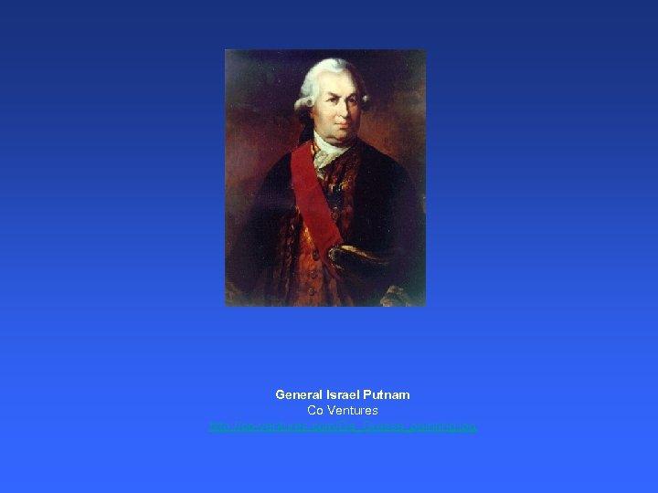 General Israel Putnam Co Ventures http: //co-ventures. com/De_Grasse_painting. jpg
