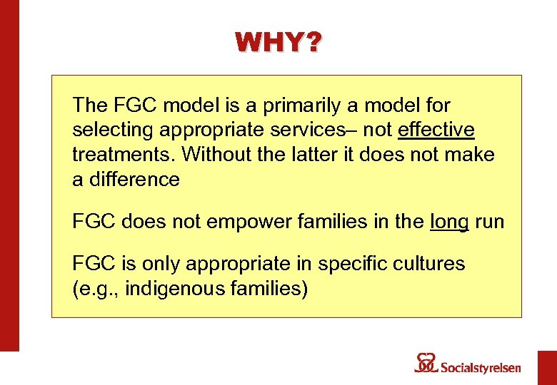 WHY? The FGC model is a primarily a model for selecting appropriate services– not