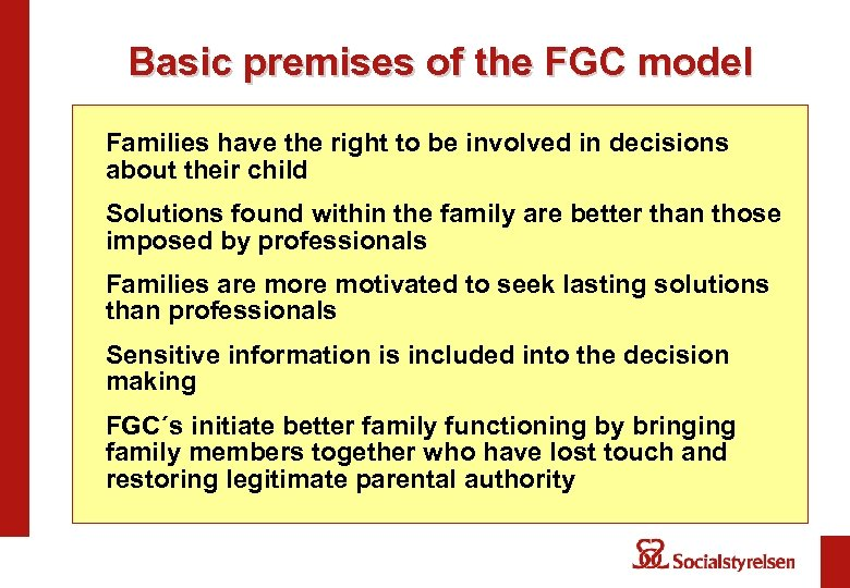Basic premises of the FGC model Families have the right to be involved in