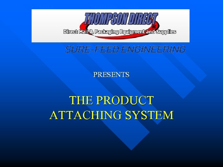 PRESENTS THE PRODUCT ATTACHING SYSTEM