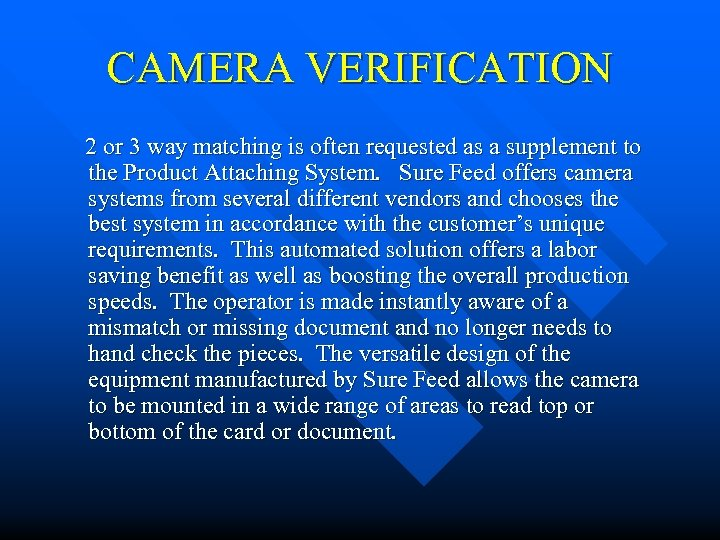 CAMERA VERIFICATION 2 or 3 way matching is often requested as a supplement to