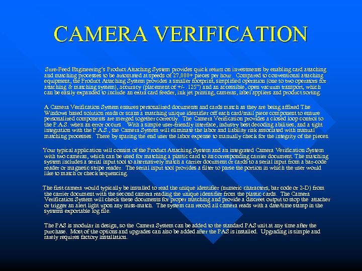CAMERA VERIFICATION Sure-Feed Engineering's Product Attaching System provides quick return on investments by enabling