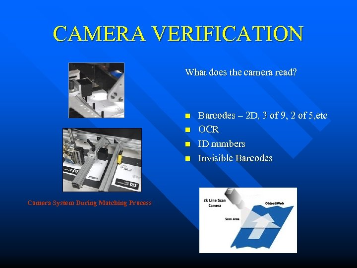 CAMERA VERIFICATION What does the camera read? n n Camera System During Matching Process